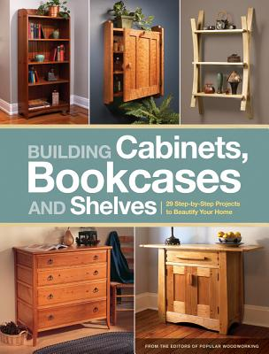 Building Cabinets, Bookcases and Shelves By Popular Woodworking